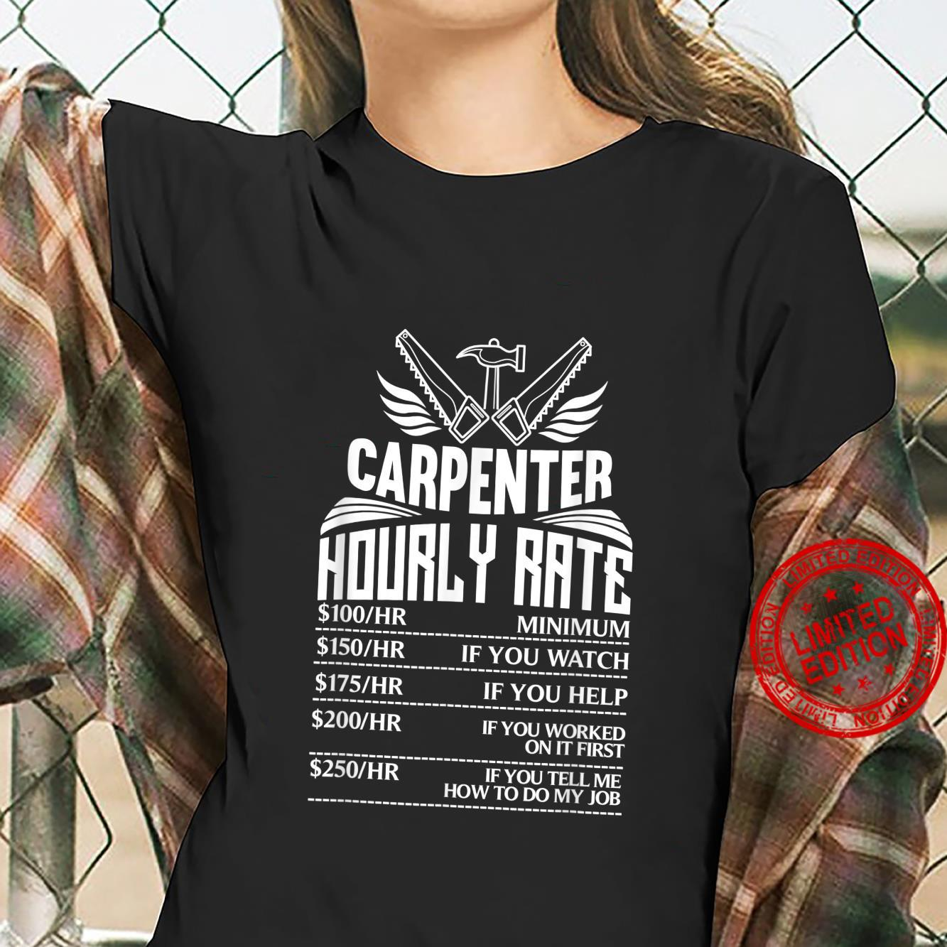 Funny Carpenter Hourly Rate Woodworking Woodworker Shirt ladies tee