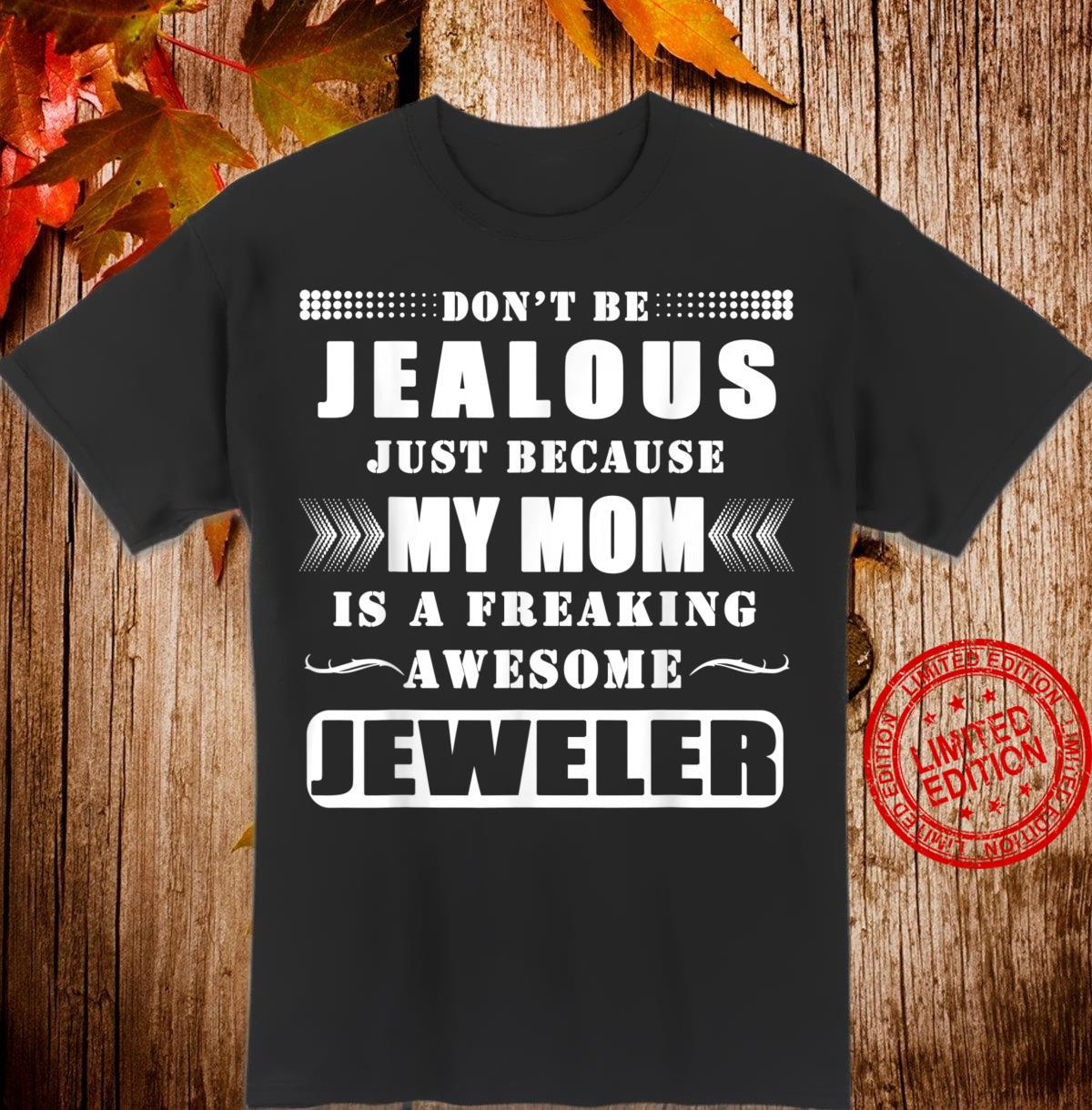 Funny My Mom Is An Awesome Jeweler Apparel Shirt