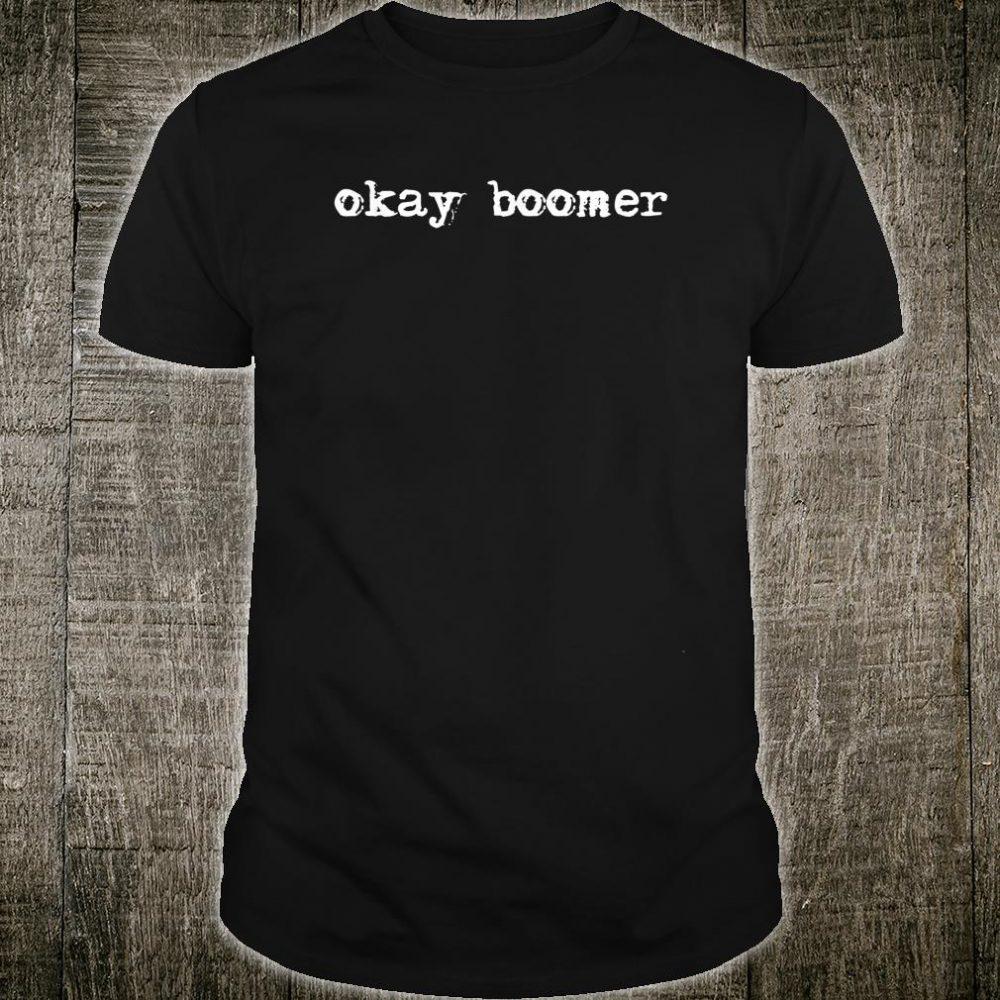 Funny Ok Boomer Trending Shirt