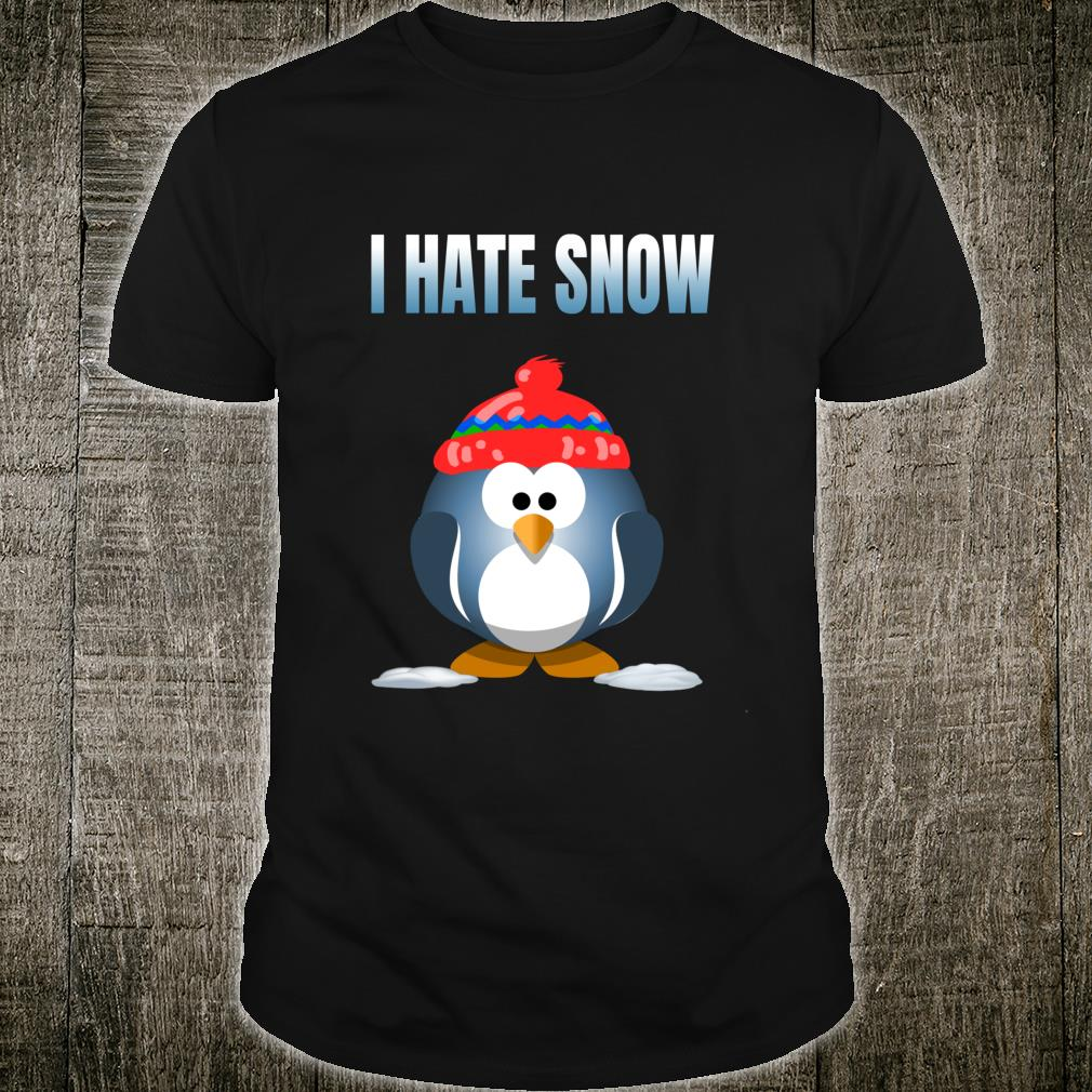 Funny Penguin I Hate Snow Cold Winter Christmas Shirt