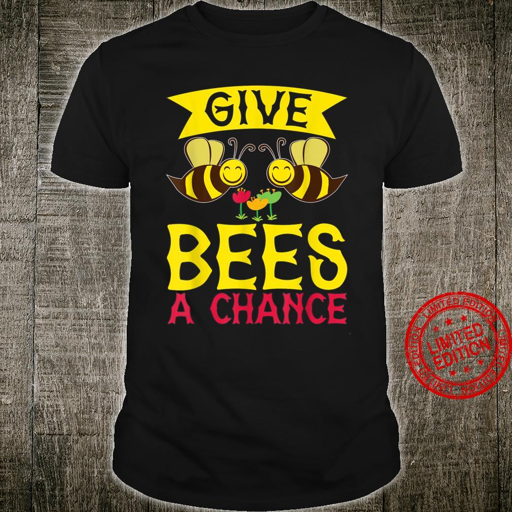 Give Bees A Chance Bee Pun Shirt
