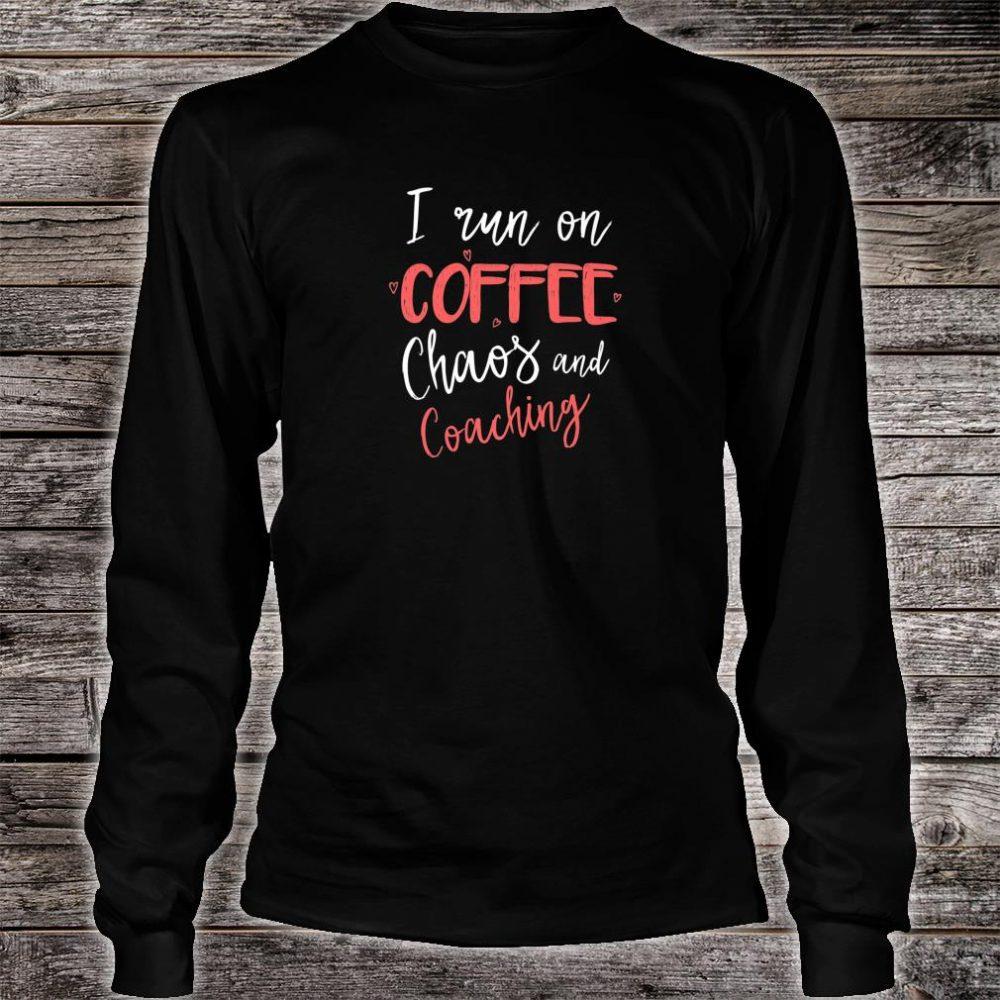 I Run On Coffee Chaos & Coaching Coach Shirt long sleeved