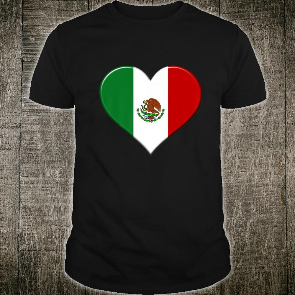 I love Mexico National Flag Pride Heart Shirt