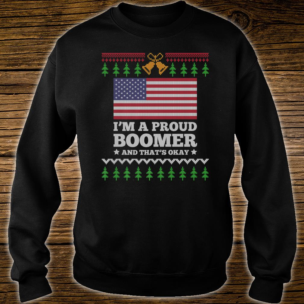 I'm A Proud Boomer And That's Okay USA Patriotic Meme Shirt sweater