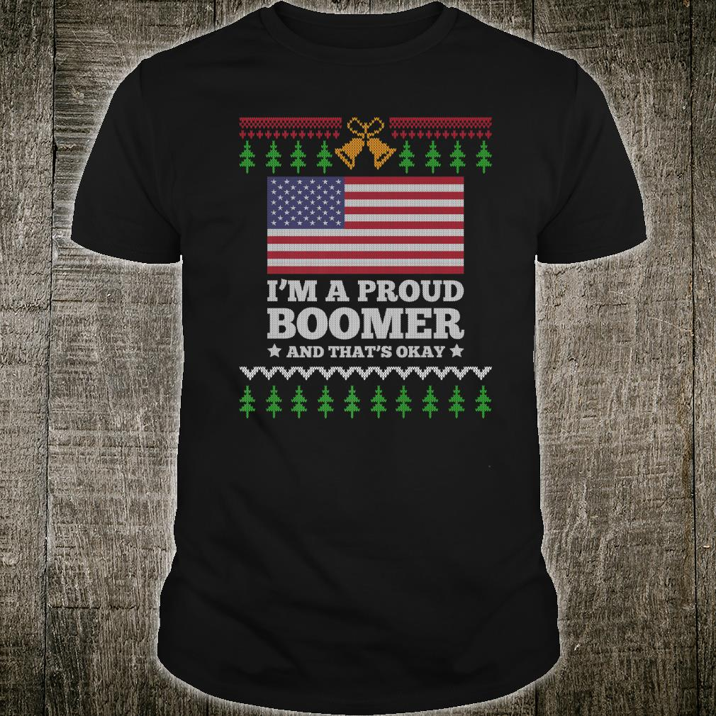 I'm A Proud Boomer And That's Okay USA Patriotic Meme Shirt