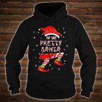 I'm The Pretty Santa Shirt hoodie