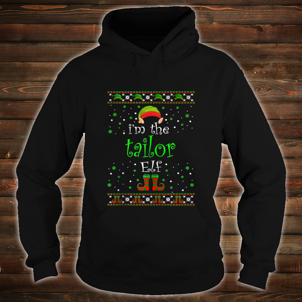 I'm The Tailor Elf Family Xmas Ugly Christmas Shirt hoodie