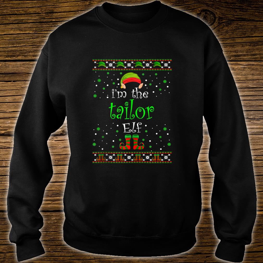 I'm The Tailor Elf Family Xmas Ugly Christmas Shirt sweater