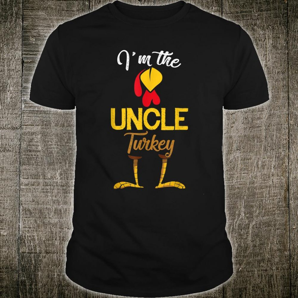 I'm The Uncle Turkey Costume Family Dad Thanksgiving Shirt