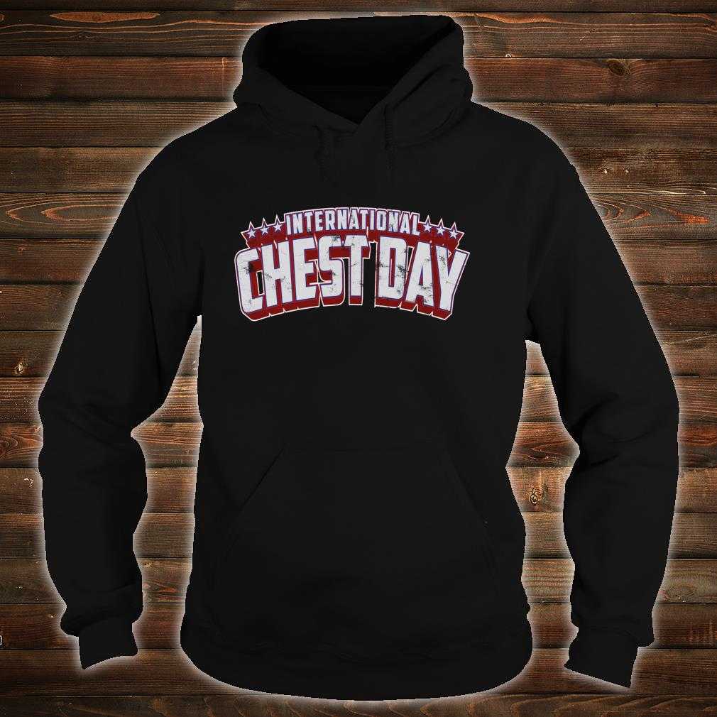 International Chest Day Gym Workout Shirt hoodie