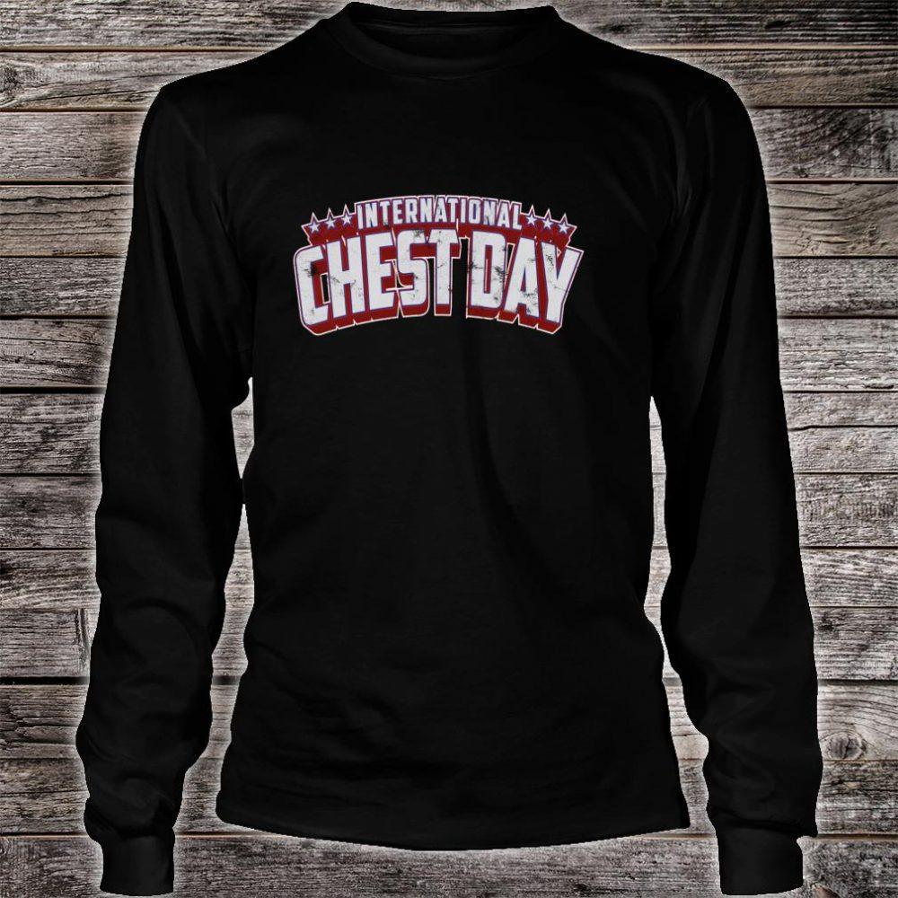 International Chest Day Gym Workout Shirt long sleeved
