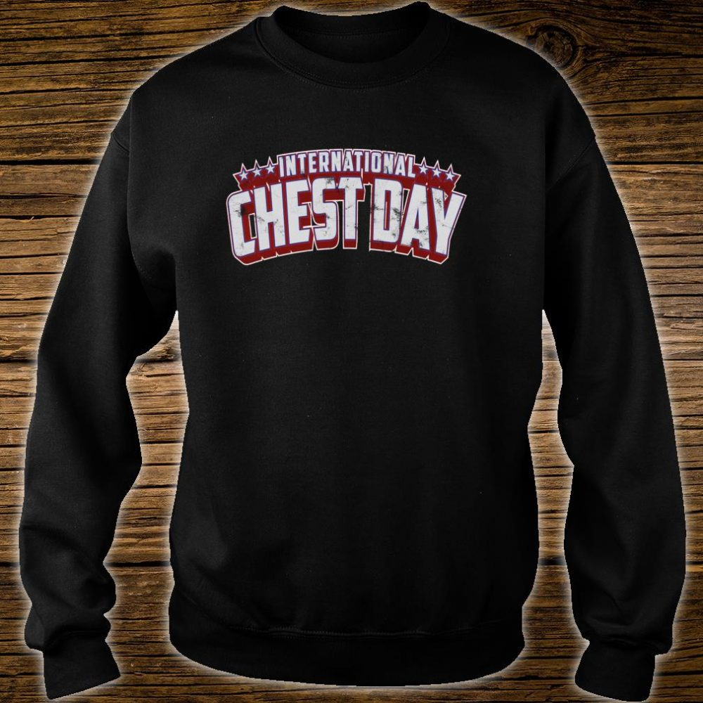 International Chest Day Gym Workout Shirt sweater