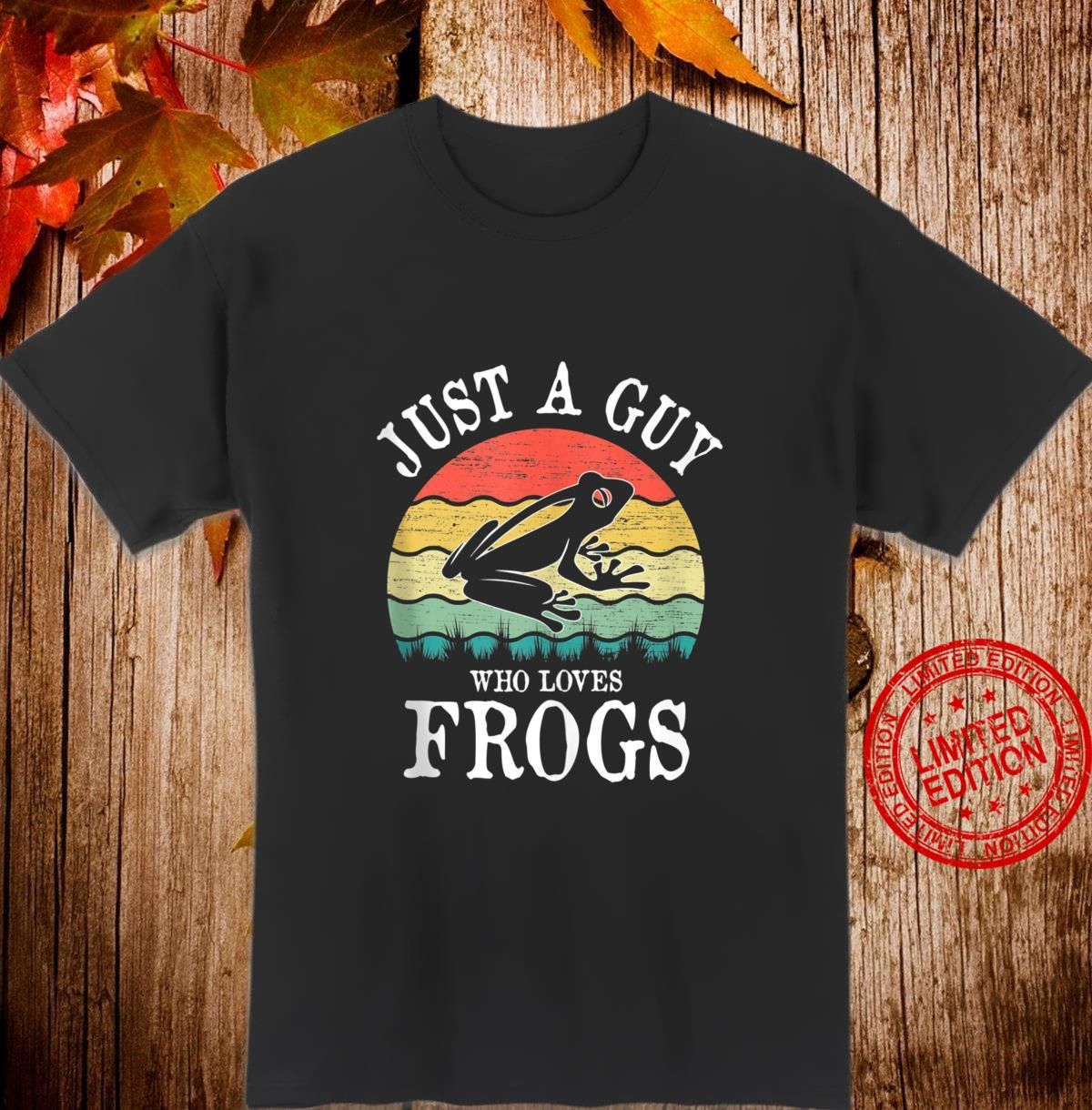 Just A Guy Who Loves Frogs Shirt