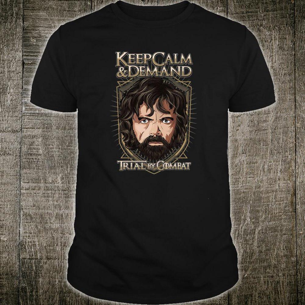 Keep calm & demand trial by combat shirt