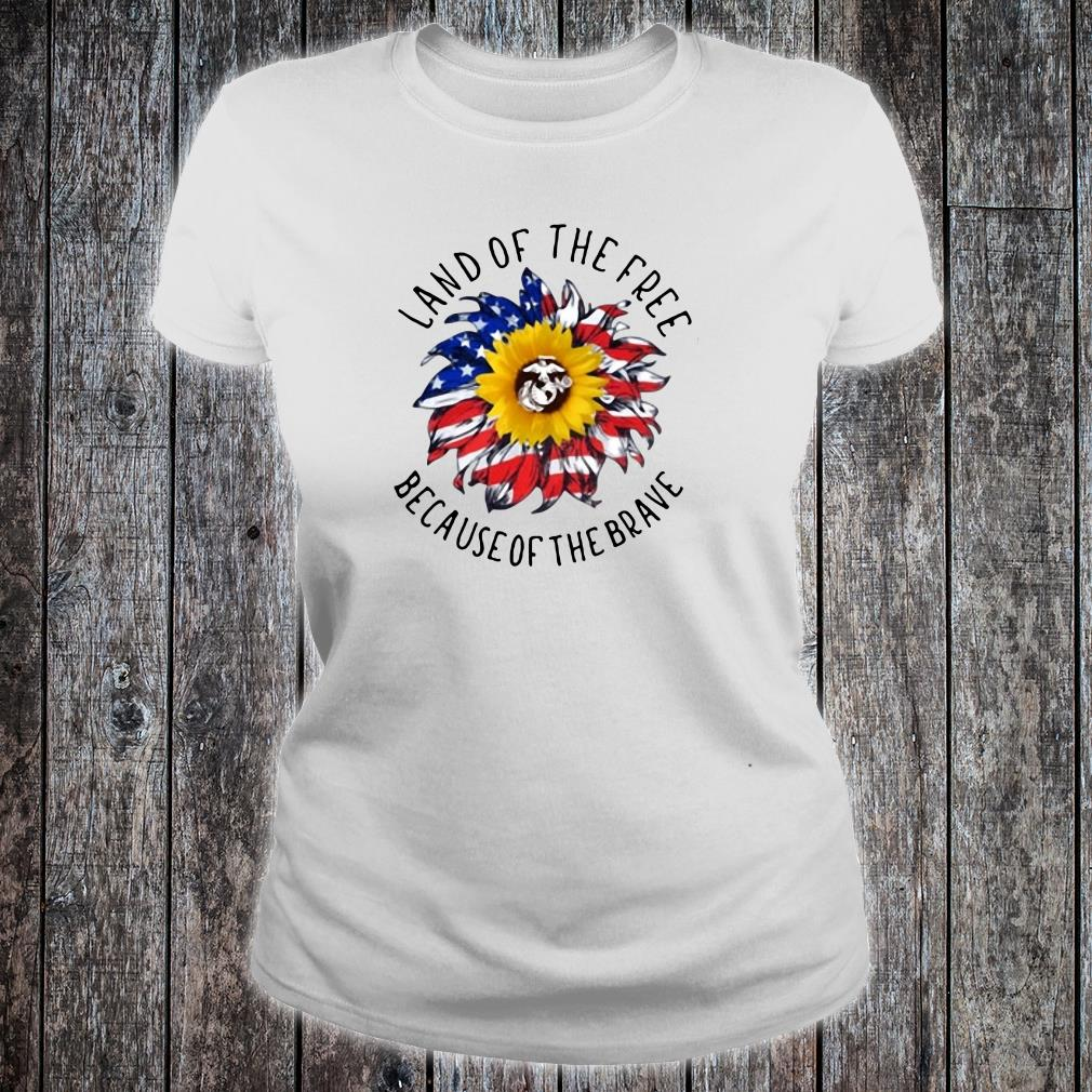 Land of the free because of the brave shirt ladies tee