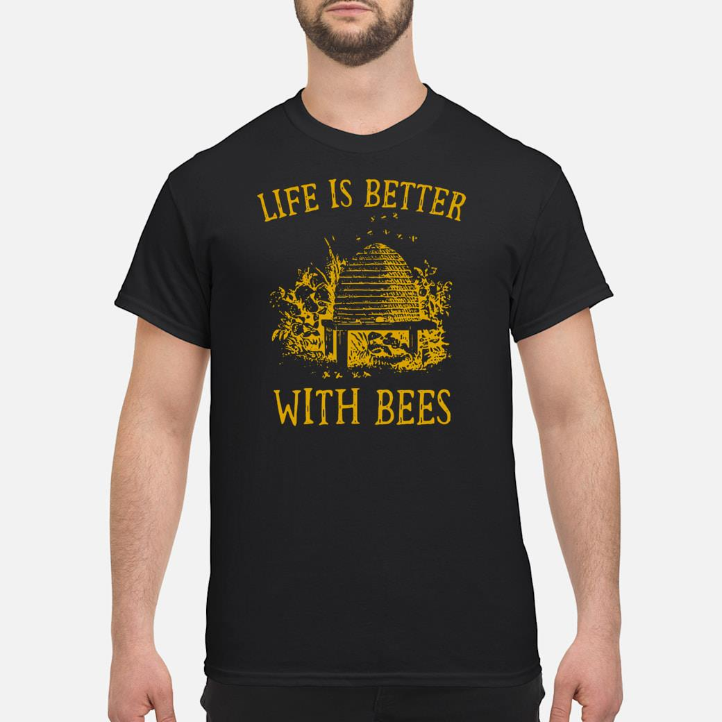 Life is better with Bees shirt