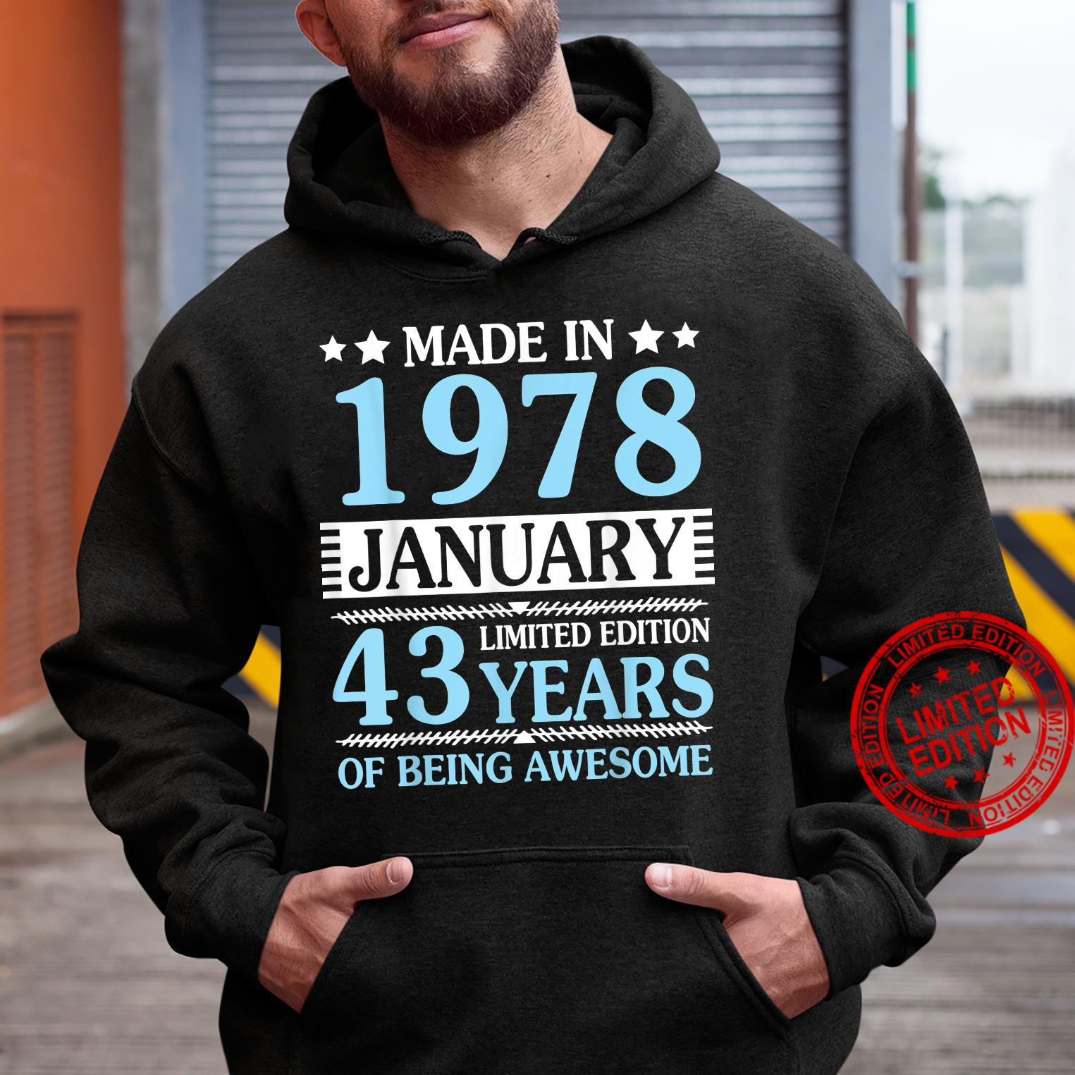 Made In 1978 January Ltd Edition 43 Years Of Being Awesome Shirt hoodie