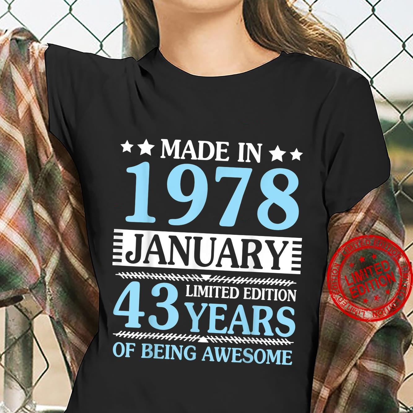 Made In 1978 January Ltd Edition 43 Years Of Being Awesome Shirt ladies tee