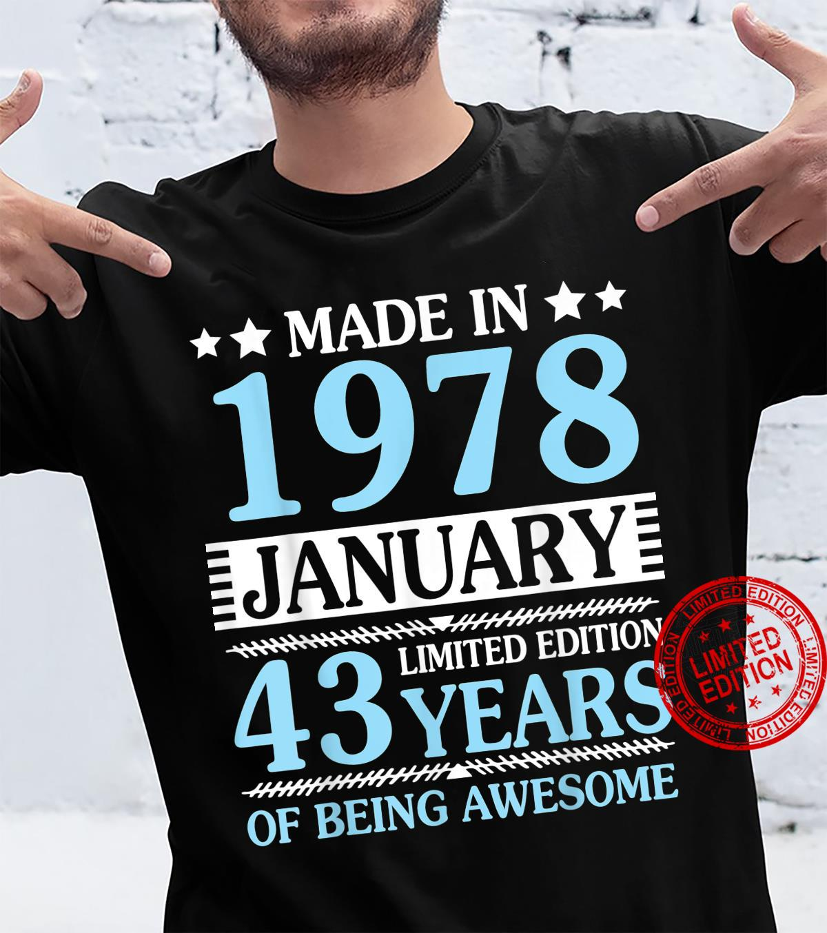 Made In 1978 January Ltd Edition 43 Years Of Being Awesome Shirt
