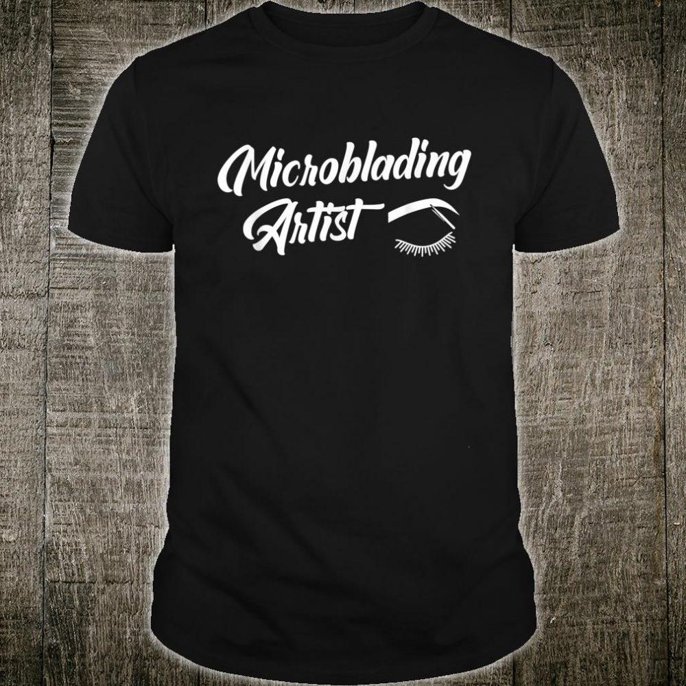 Microblading Artist Art Eyebrow Esthetician Shirt