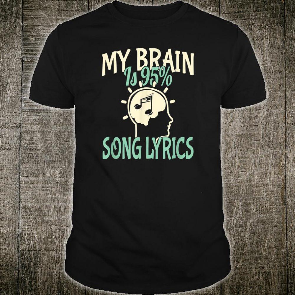 My Brain is 95% Song Lyrics Shirt