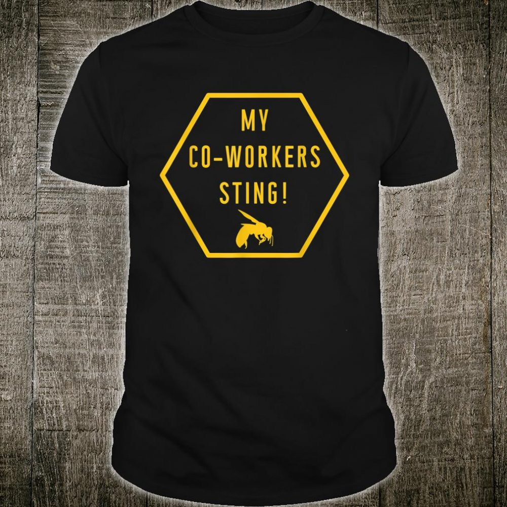 My CoWorkers Sting I Bees Beekeeper Shirt