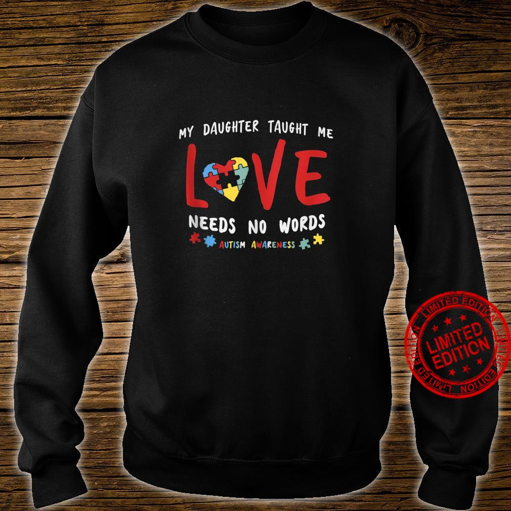 My Daughter Taught Me Love Needs No Words Shirt Autism Aware Shirt sweater
