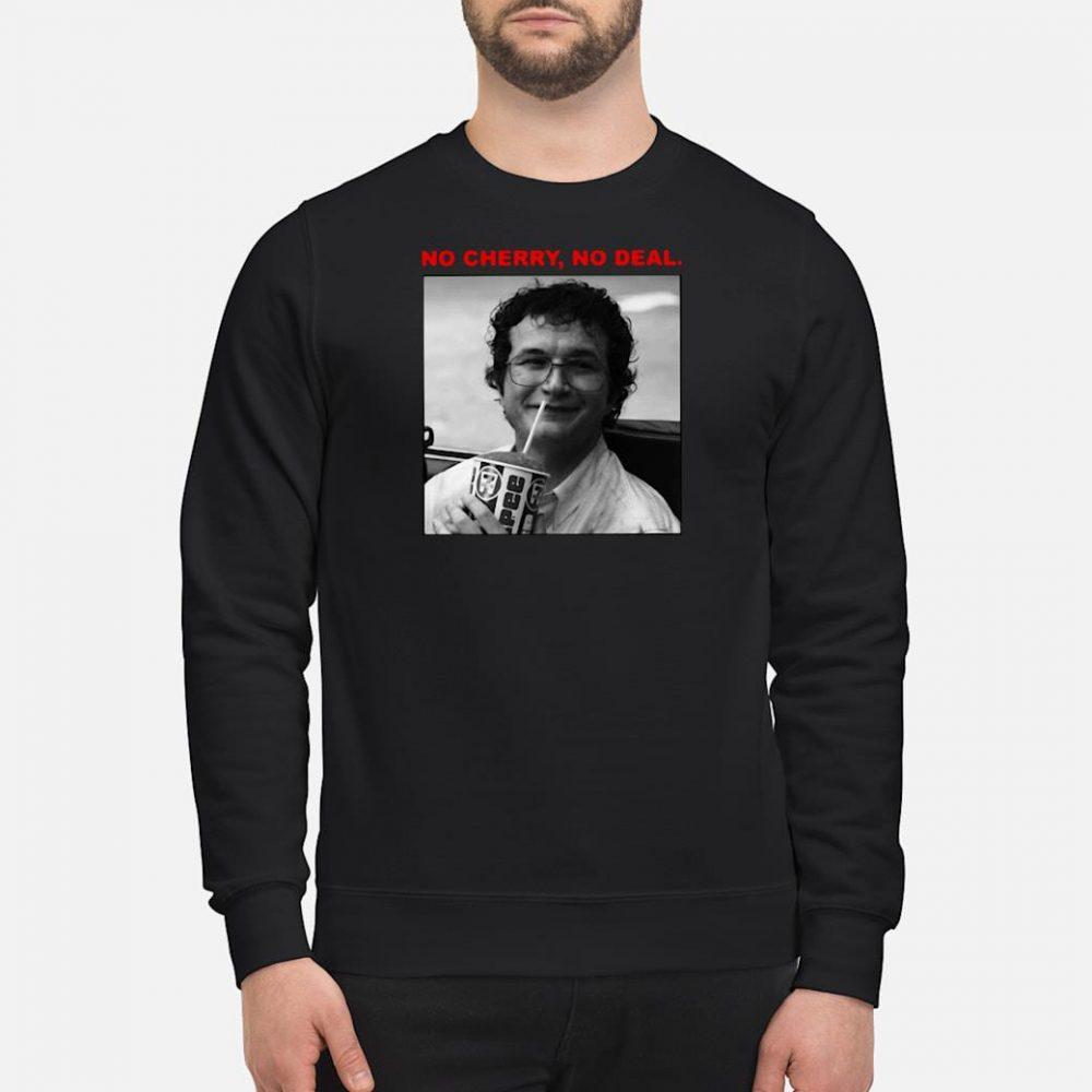 No cherry no deal Stranger Things shirt sweater