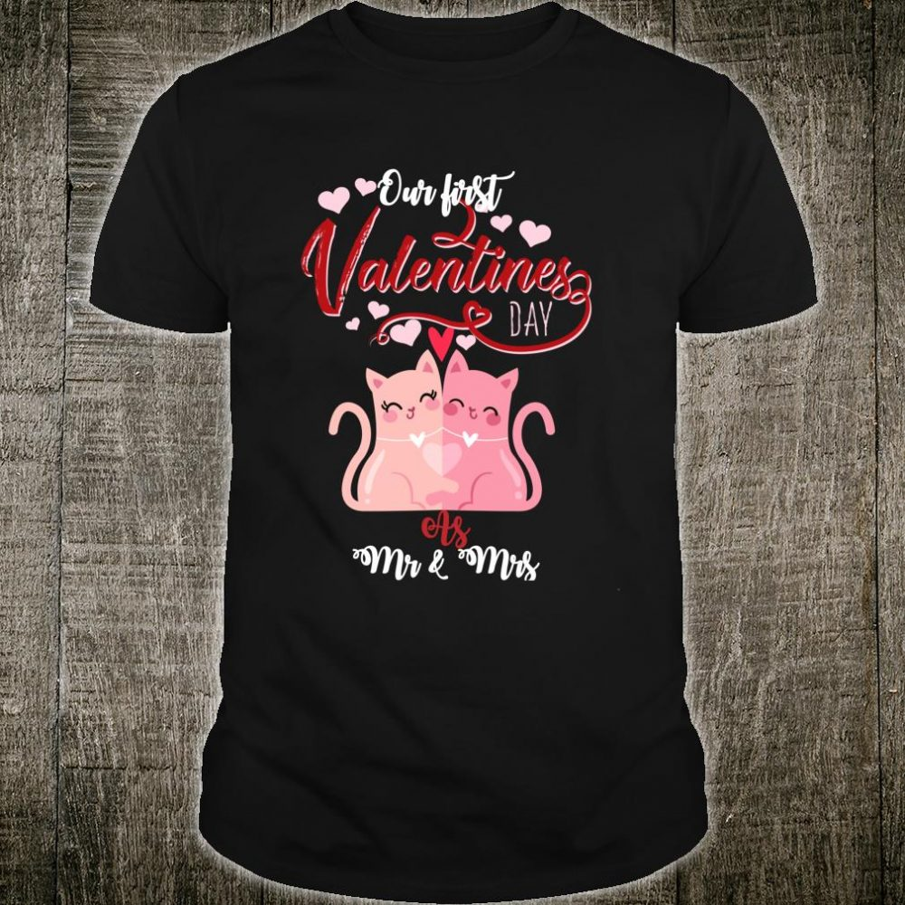 Our First Valentines Day As Mr And Mrs 2020 Cats Shirt