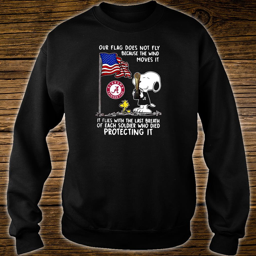 Our flag does not fly because the wind moves it shirt sweater