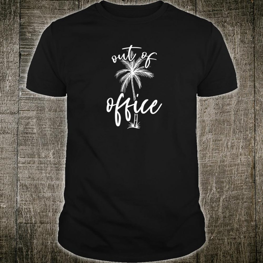 Out of Office Palm Tree Summer Beach Vacation Shirt