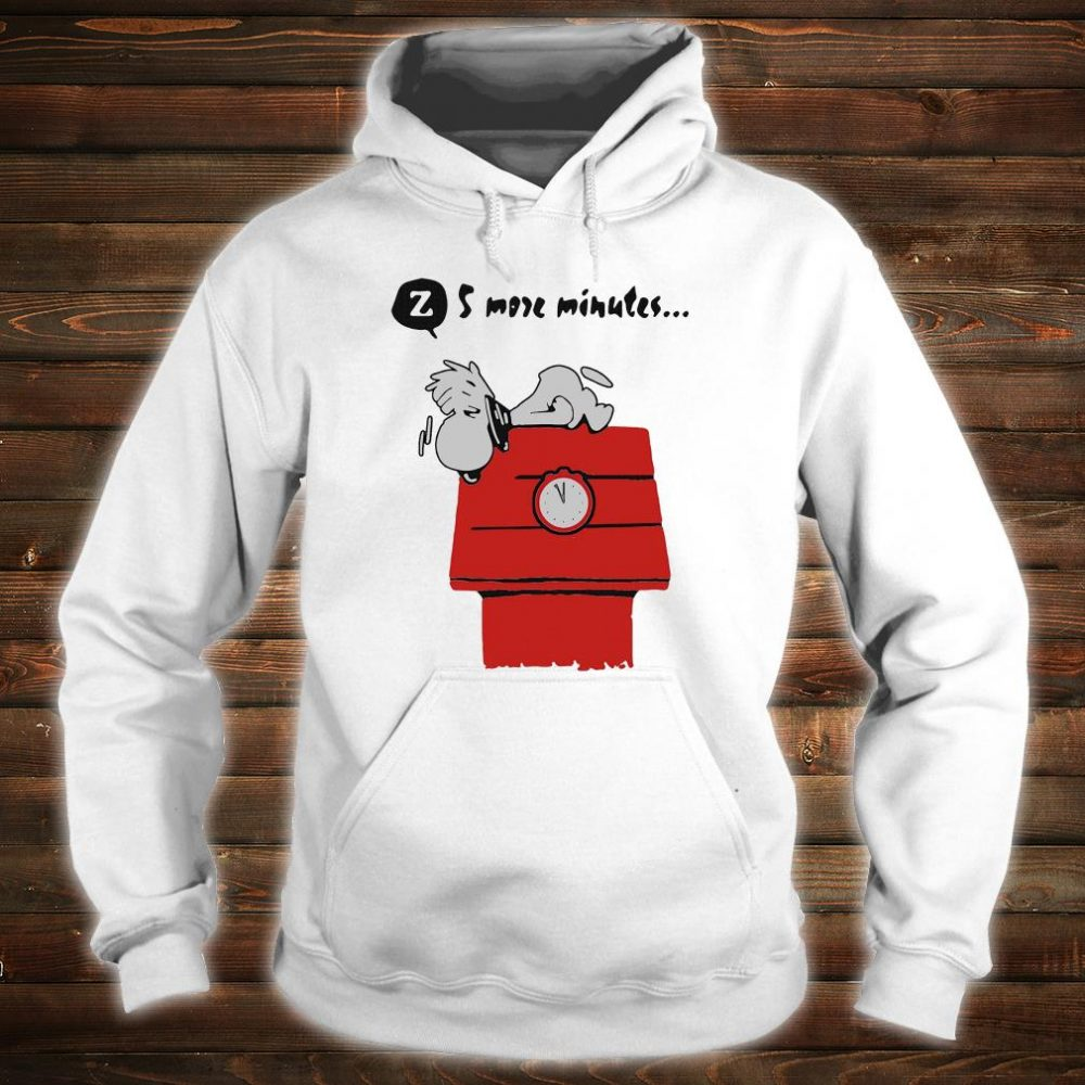 Snoopy 5 more minutes shirt hoodie