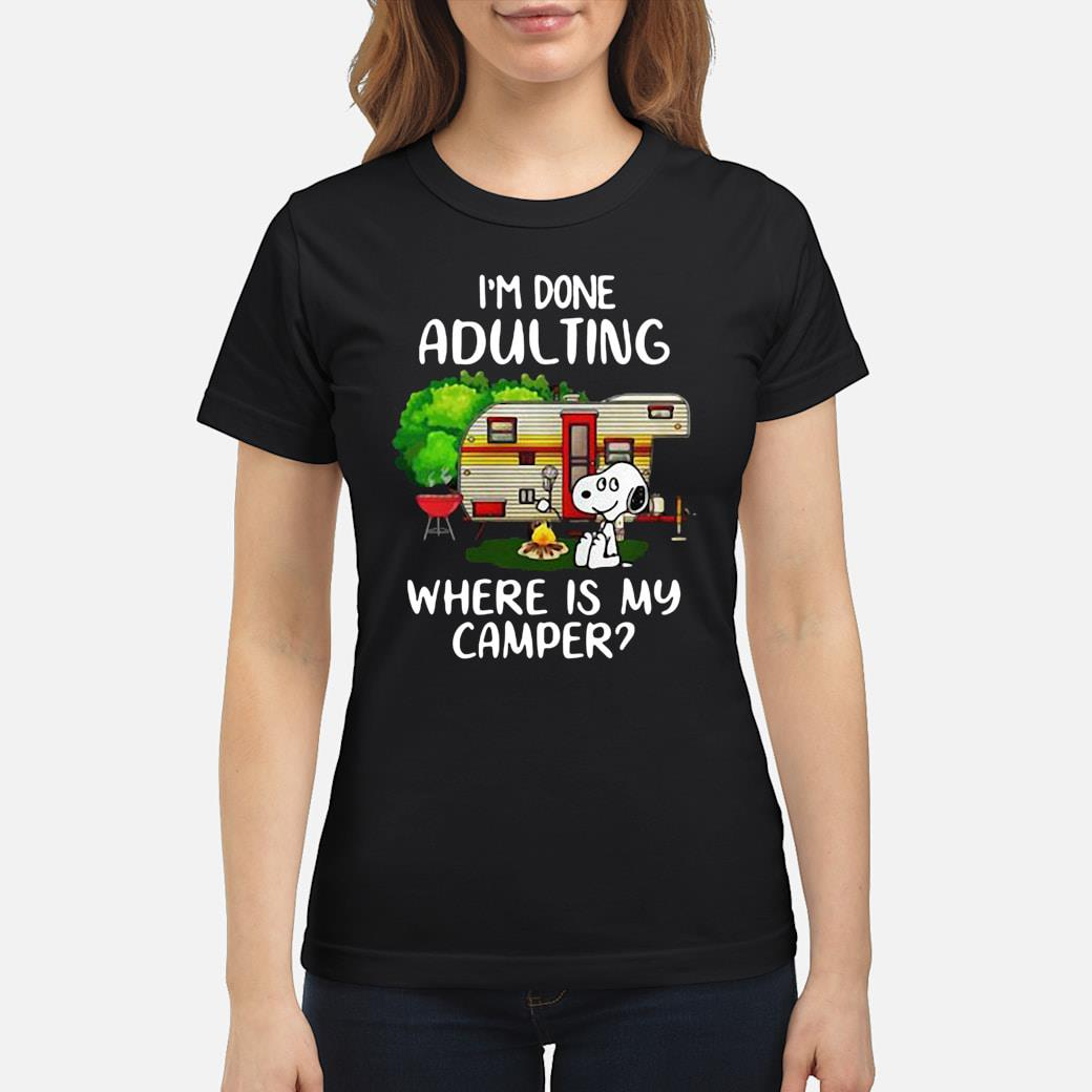 Snoopy I'm done adulting where is my camper shirt ladies tee