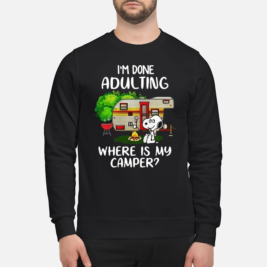 Snoopy I'm done adulting where is my camper shirt sweater