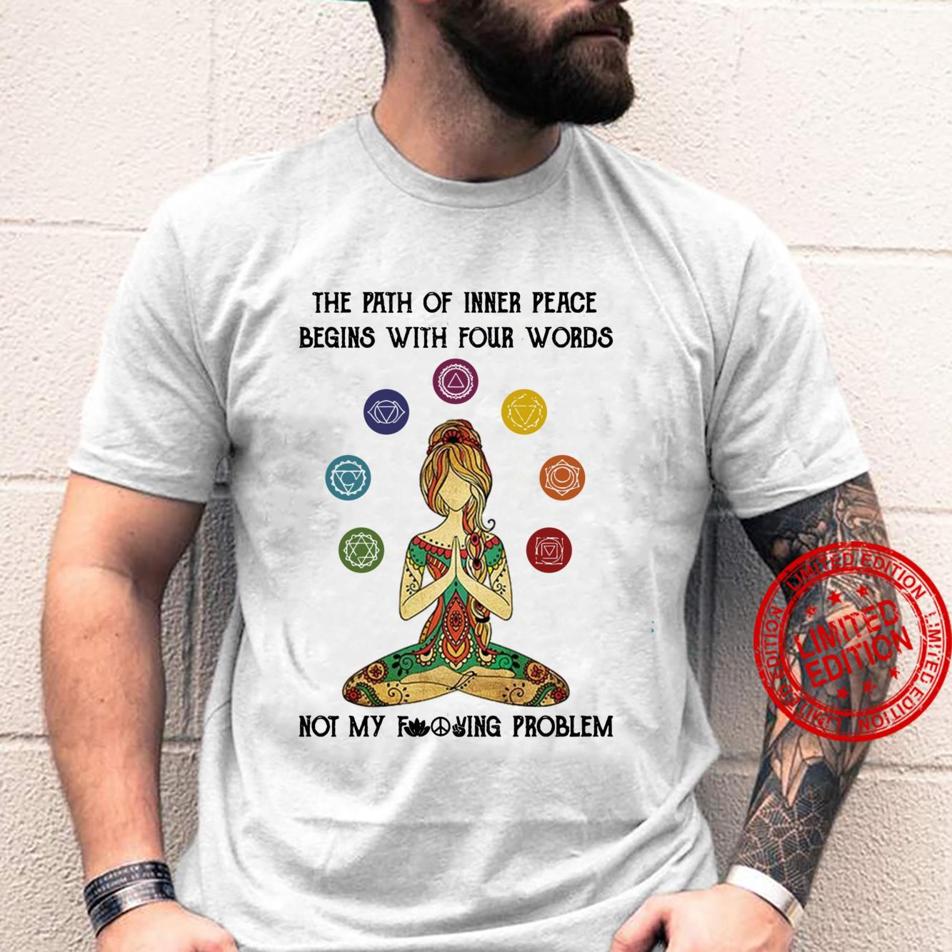 The Path Of Inner Peace Begins With Four Words Yogas Shirt