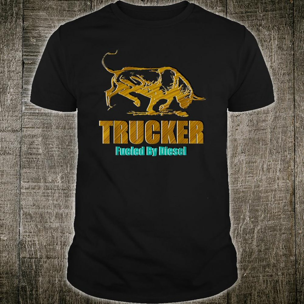 Trucker Fueled By Diesel Vintage truck driver Great Shirt