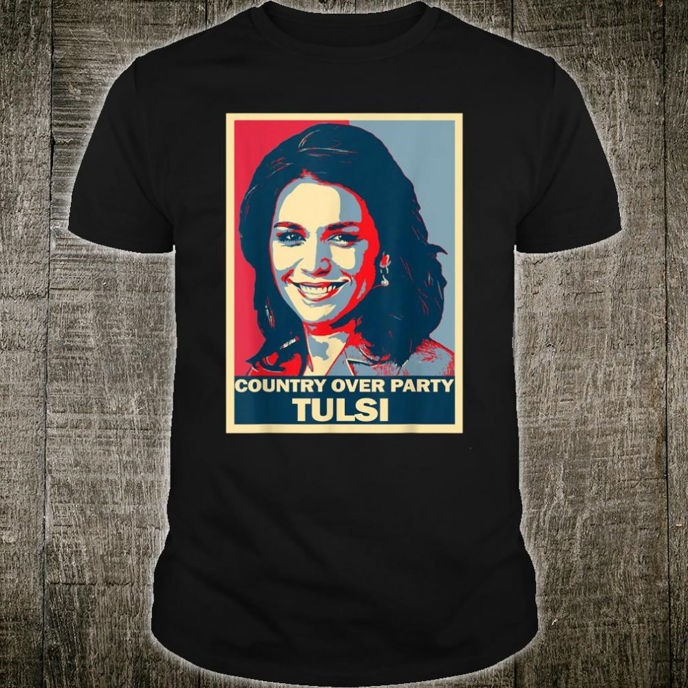 Tulsi Gabbard for President 2020 Country Over Party Shirt