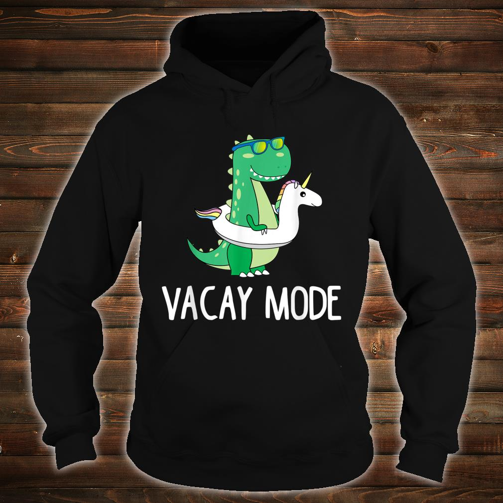 Vacay Mode Cute Dinosaur Family Vacation Shirt hoodie