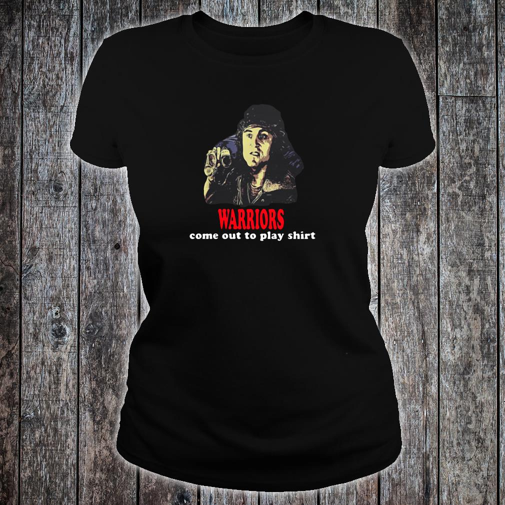 Warriors come out to play shirt ladies tee