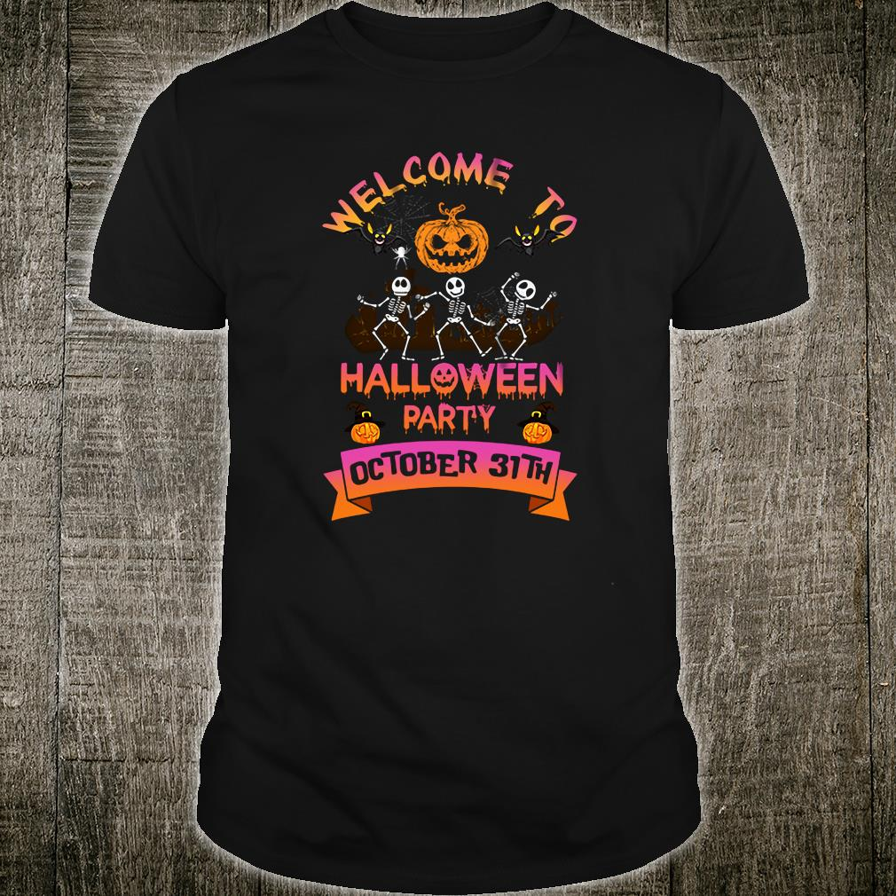 Welcome to halloween party october 31th shirt
