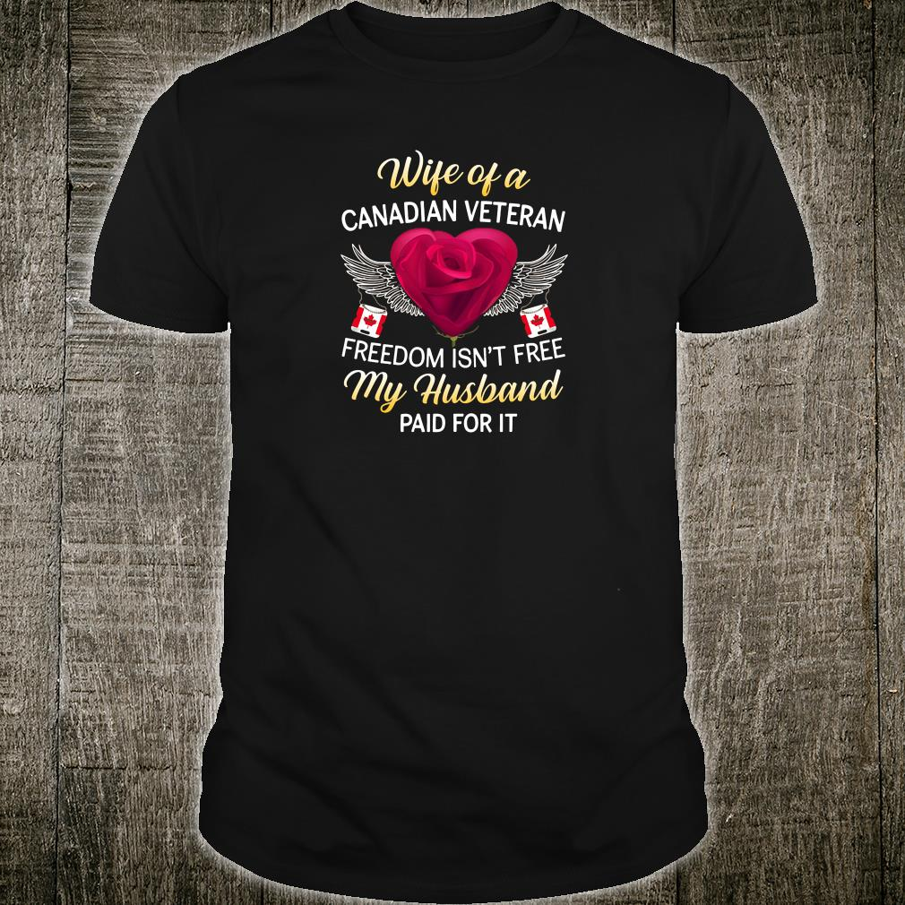Wife of a Canadian veteran freedom isn't free my husband paid for it shirt