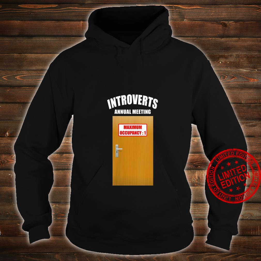 Womens Introvert Annual Meeting Maximum Occupancy 1 Introverted Shirt hoodie