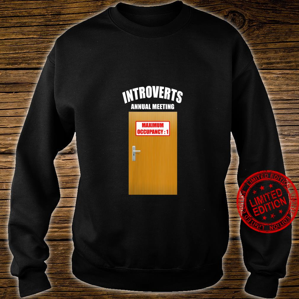 Womens Introvert Annual Meeting Maximum Occupancy 1 Introverted Shirt sweater