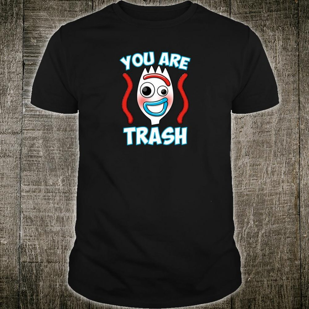 You are trash shirt